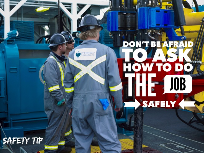 Trinidad Drilling safety tip: Don't be afraid to ask how to do the job safely