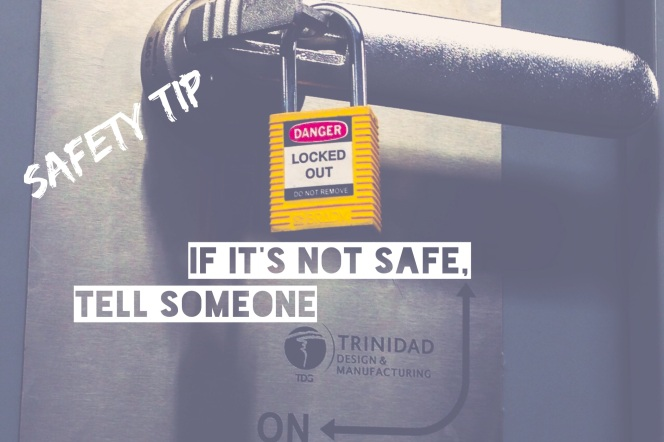 Trinidad Drilling safety tip: If it's not safe, tell someone