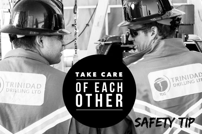 Trinidad Drilling safety tip: Take care of each other