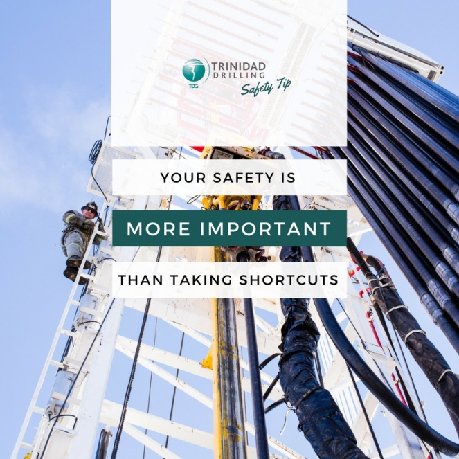 Trinidad Drilling Rig Safety Tip - your safety is more important than taking shortcuts